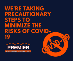 COVID-19 and Premier Home Inspections